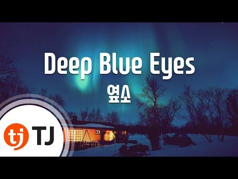 [TJ노래방] Deep Blue Eyes - 옆소) / TJ Karaoke