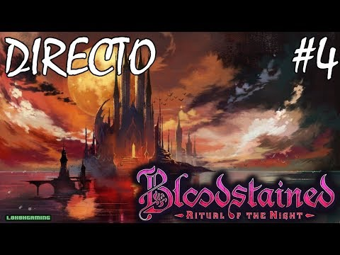 Bloodstained Ritual of the Night - Directo #4 - Español - Final del Juego - Ending - Ps4Pro