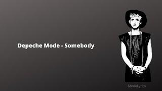 Depeche Mode - Somebody (With Lyrics)