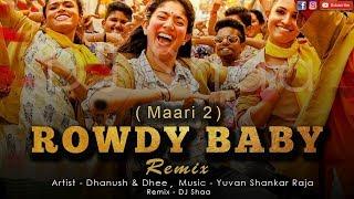Rowdy Baby Remix - Maari 2 Mixed By DJ Shaa