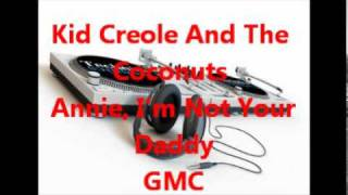 Kid Creole And The Coconuts ~ Annie, I