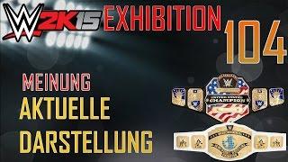 WWE 2K15 Exhibition #104 [PS4/60 Fps] - Normal Match | Darstellung des IC und US Titel Meinung
