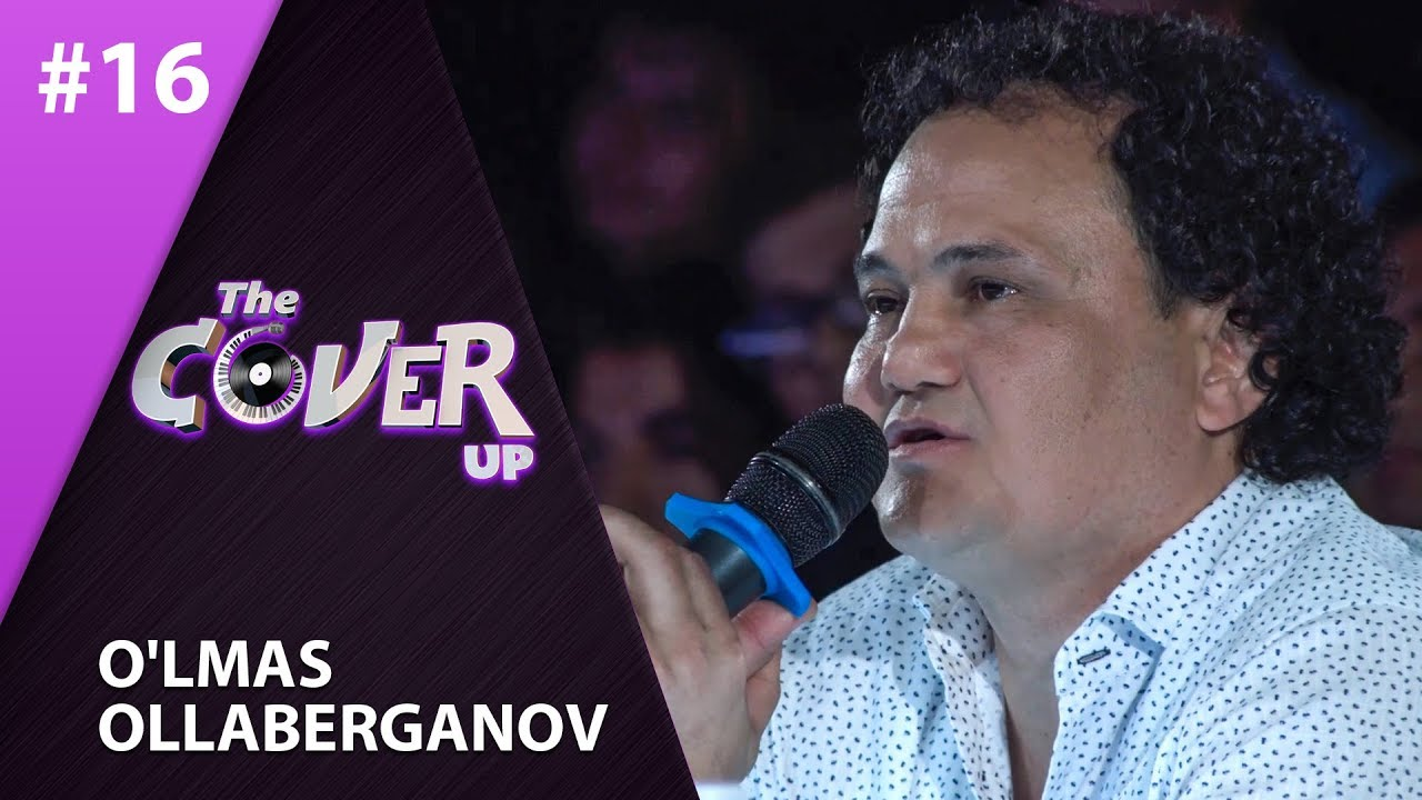 The Cover Up 16-son O'lmas Ollaberganov  (4-mavsum 26.07.2019)