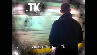 Woman Tonight - TK