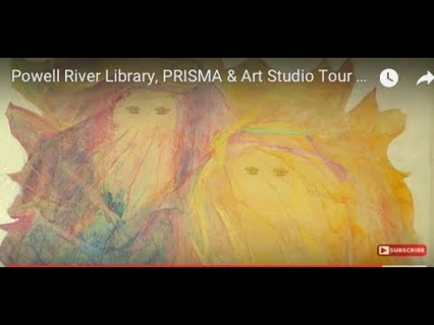 Powell River Library, PRISMA, Lund & PR Art Studio Tour (Where You Live)