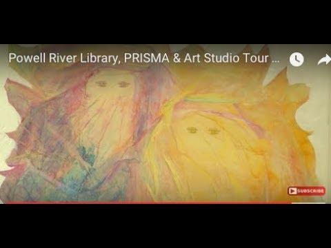 Powell River Library, PRISMA, Lund & PR Art Studio Tour (Where You Live)