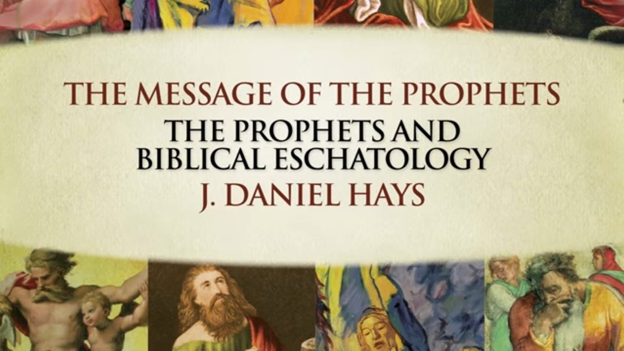 The Message of the Prophets Video Lectures, Chapter 5: The Prophets and  Biblical Eschatology