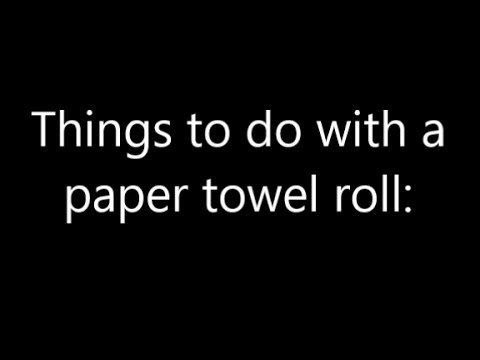 Fun things to do with a paper towel roll youtube for Cool things to make and do