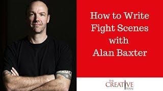 How To Write Fight Scenes With Alan Baxter