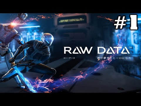 [VR] Raw Data #1 - Beat Saber prepared me for this moment!