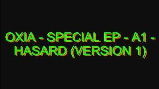 Oxia - Special EP - A1 - Hasard (Version 1)