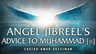 Video Angel Jibreel's Amazing Advice To Muhammad (ﷺ) - Omar Suleiman download MP3, 3GP, MP4, WEBM, AVI, FLV November 2017