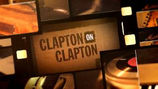 Eric Clapton - CLAPTON on CLAPTON Interview