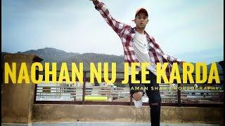 Nachan Nu Jee Karda - Angrezi Medium|| Aman Shah Choreography