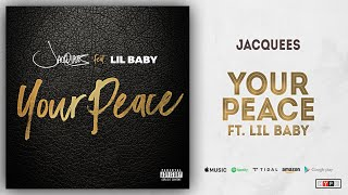 Jacquees Your Peace Ft. Lil Baby.mp3