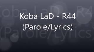 Koba LaD - R44 (Parole/Lyrics) Resimi