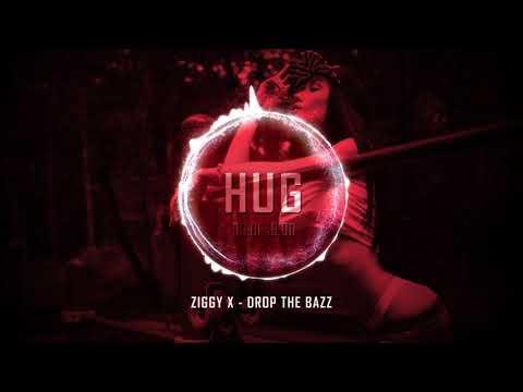Ziggy X - Drop the Bazz