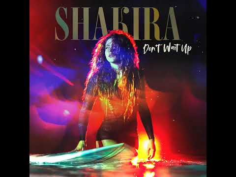 DOWNLOAD Shakira – Don't Wait Up (Official Audio) Mp3 song
