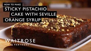 Sticky Pistachio Cake with Seville Orange Syrup | Waitrose