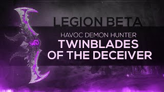 "WoW LEGION Beta - Artifact Quest | Havoc Demon Hunter ""Twinblades of the Deceiver"" (Spoilers)"