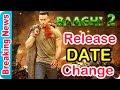 Baaghi 2 || Release Date Change || Tiger Shroff, Disha Patani, Prateik Babbar, Manoj Bajpaye