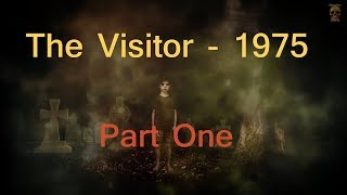 The Visitor - 1975 - Terrifying True Supernatural Tale  (Part One)