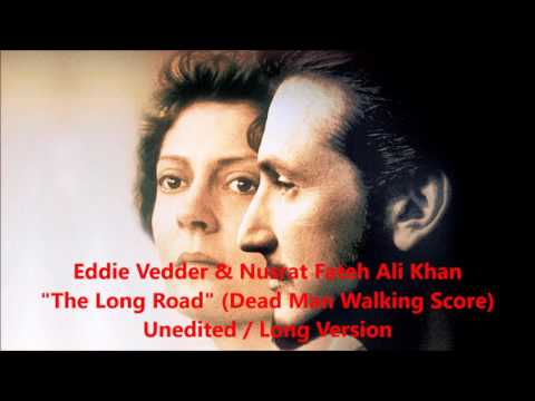 Eddie Vedder & Nusrat Fateh Ali Khan - The Long Road - LONG VERSION