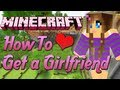 How To Get a Girlfriend on Minecraft