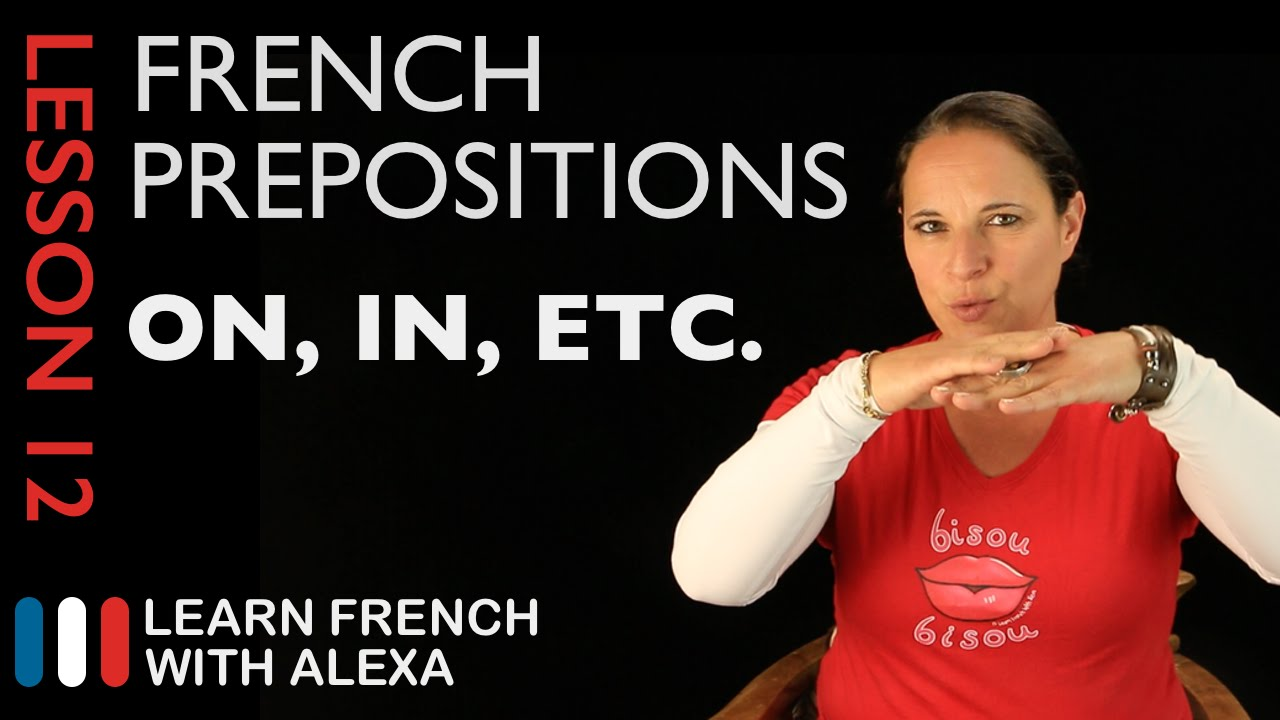 medium resolution of French prepositions (French Essentials Lesson 12) - YouTube