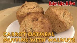 Carrot Oatmeal Muffins With Walnuts - Video Recipe