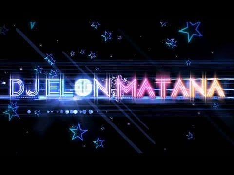 ♫ DJ ELON MATANA #Official MegaMix 2017ᴺᴱᵂ# 1 Hour | AreYouReady?! ♫ *HD 1080p*