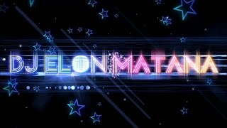 DJ ELON MATANA MegaMix 2018ᴺᴱᵂ 1 Hour AreYouReady HD 1080p