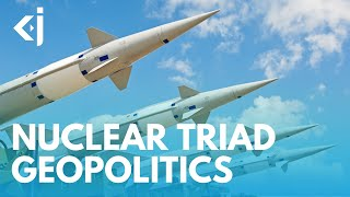 Who are the NUCLEAR Triad countries and why does it MATTER? - KJ REPORTS