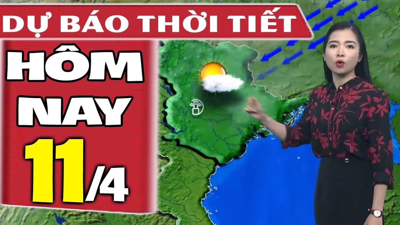 Dự báo thời tiết hôm nay mới nhất ngày 11/4 | Dự báo thời tiết 3 ngày tới