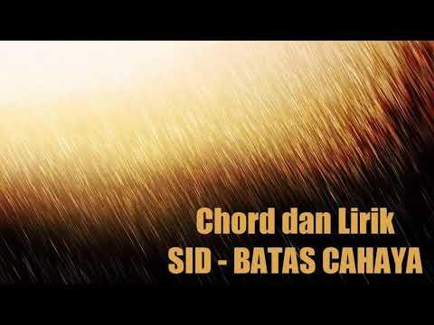 Chord dan Lirik SiD Batas Cahaya