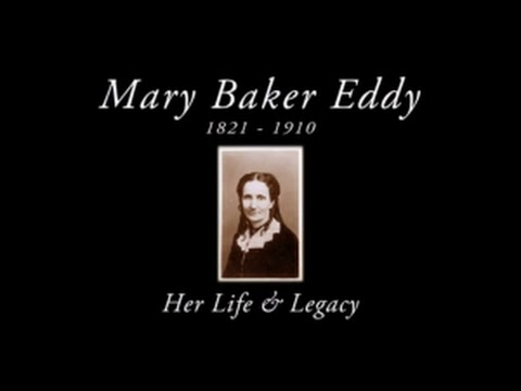 Mary Baker Eddy: Her Life and Legacy