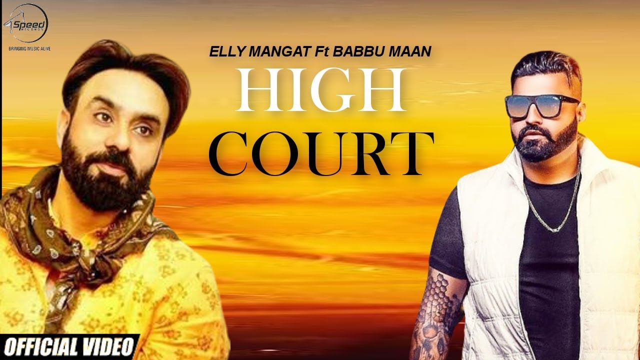 High Court (Full HD Video) Elly Mangat feat. Babbu Maan | Latest Punjabi Songs 2019
