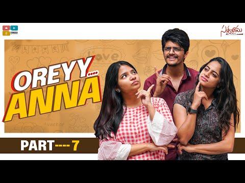 Oreyy Anna || Part 07 || Satyabhama || Tamada Media