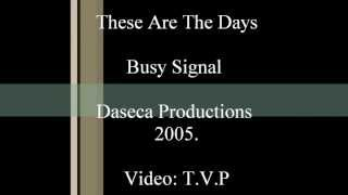Busy Signal - These Are The Days. (Radio Edit + Lyrics on screen)