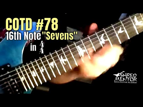 "ShredMentor Challenge of the Day #78: Sixteenth Note ""Sevens"""