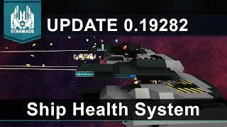 Starmade Update 0.19282 | Ship Health System