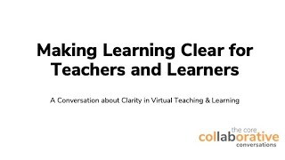 Making Learning Clear for Teacher and Learners --  A TCC Collaborative Conversation