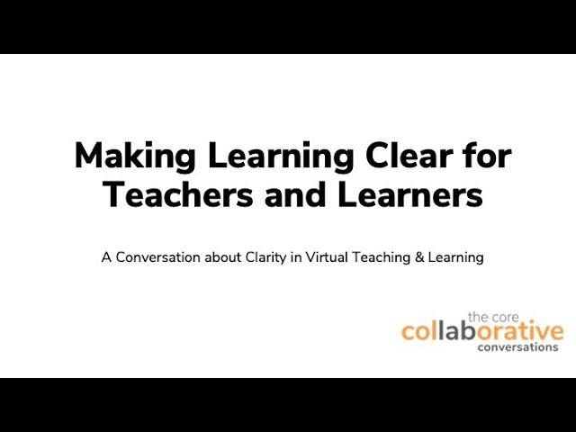 Making Learning Clear for Teachers and Learners