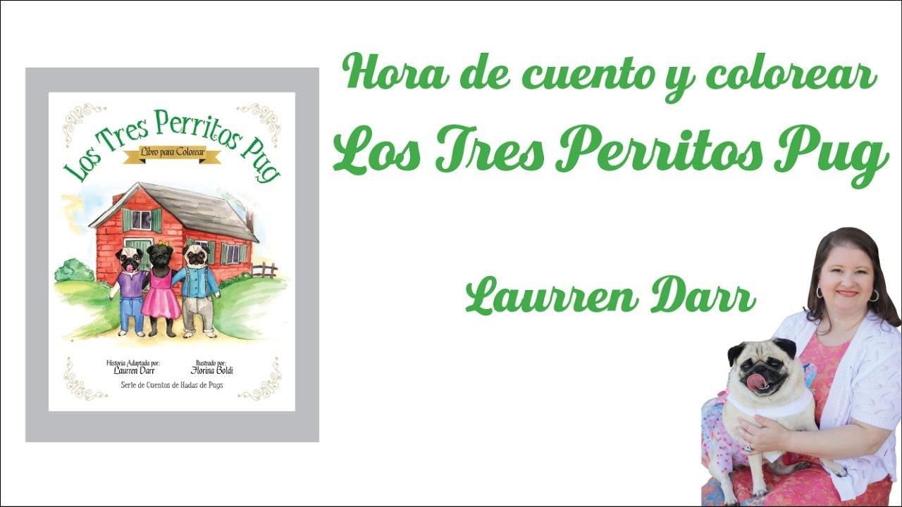 Hora de cuento y colorear con Laurren Darr - Los Tres Perritos Pug ...
