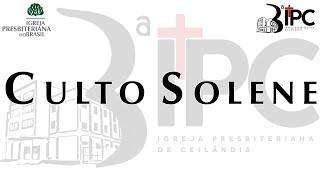 CULTO SOLENE 10/01/2021