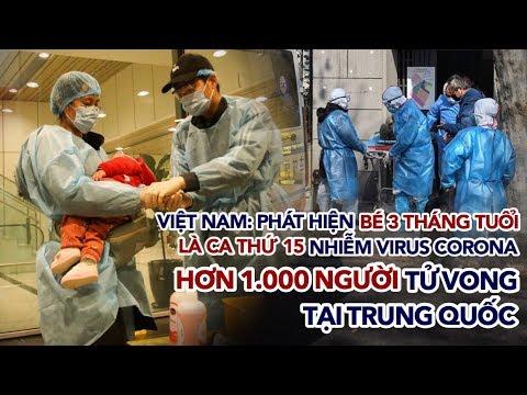 Bé 3 tháng tuổi nhiễm nCoV là ca thứ 15 tại Việt Nam, hơn 1000 người tử vong tại Trung Quốc | 11/02