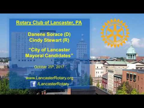 "10-25-17 ""Lancaster City Mayoral Candidates"" Rotary Club of Lancaster, PA"