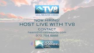TV8 Now Hiring Co-Hosts ! 07.26.17 Good Morning Vail