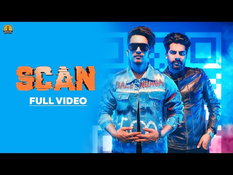 SCAN -Mohabbat Brar Ft Singga-MixSingh- New Punjabi Songs 2018-2019 - Full HD-Latest Punjabi Songs