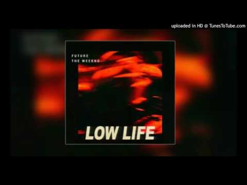Future - Low Life ft. The Weeknd (Acapella)